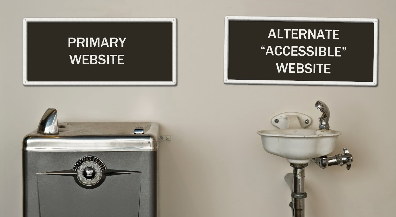 "2 60s water fountains with sign over one saying ""primary website"". Other saying ""alternate ""accessible version""."